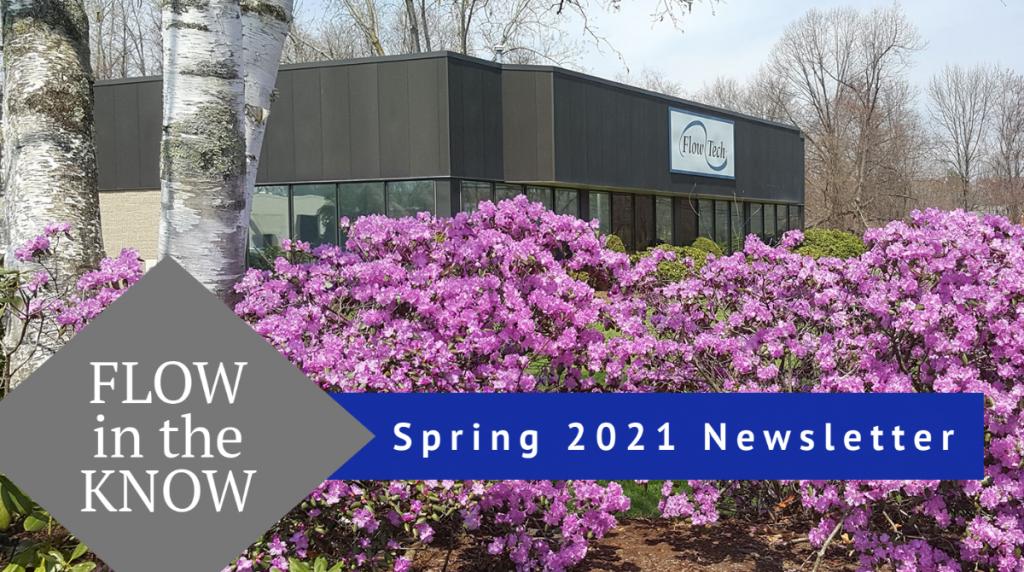 Flow Tech Spring 2021 Newsletter